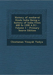 history-of-mediaeval-hindu-india-being-a-history-of-india-from-600-to-1200-a-d-by-chintaman-vinayak-vaidya