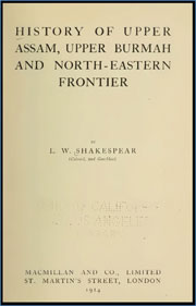 history-of-upper-assam-upper-burma-and-north-eastern-frontier-by-l-w-shakespeare