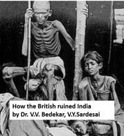 how-the-british-ruined-india-by-dr-v-v-bedekar-v-y-sardesai